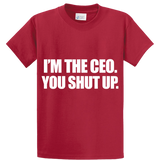I'm The CEO, You Shut Up - Zapbest2  - 2
