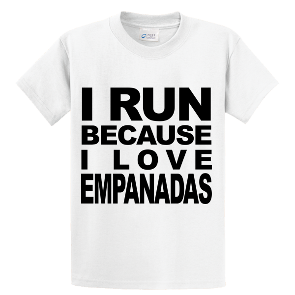 I Run Because I Love Empanadas - Zapbest2  - 1