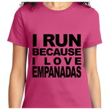 I Run Because I Love Empanadas - Zapbest2  - 12