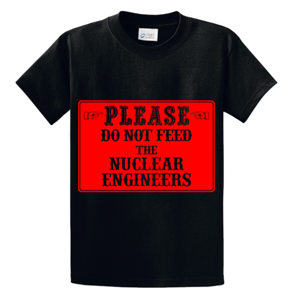Please Do Not Feed The Nuclear Engineers - Zapbest2  - 2