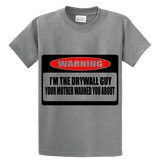 Warning ! I'm The Drywall Guy Mother Warned - Zapbest2  - 4