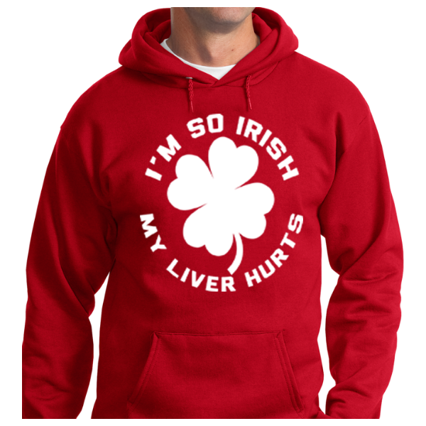 I'm So Irish My Liver Hurts - Zapbest2  - 6