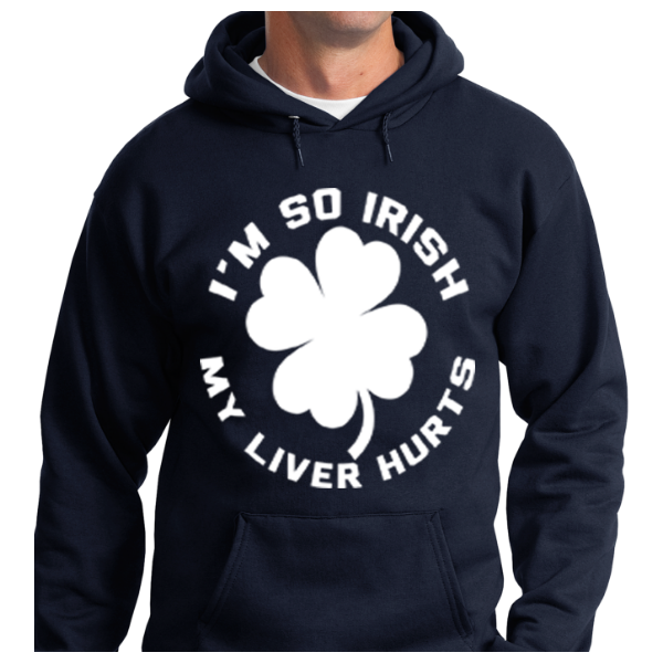 I'm So Irish My Liver Hurts - Zapbest2  - 7