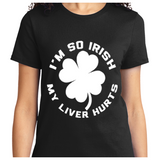 I'm So Irish My Liver Hurts - Zapbest2  - 8