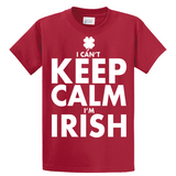 I Can't Keep Calm I'm Irish - Zapbest2  - 2