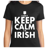 I Can't Keep Calm I'm Irish - Zapbest2  - 8