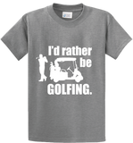 I'd Rather Be Golfing - Zapbest2  - 4