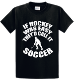 If Hockey Was  Easy, It Would Be Soccer - Zapbest2  - 1