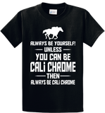 Be Yourself Or Cali Chrome - Zapbest2  - 1