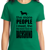 The More People I Meet, More I Love Dachshund - Zapbest2  - 9