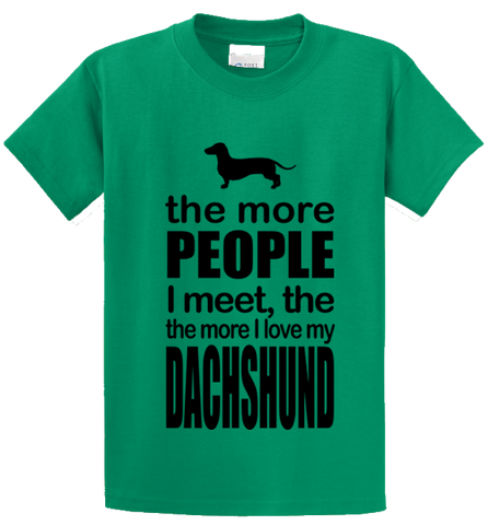 The More People I Meet, More I Love Dachshund - Zapbest2  - 2