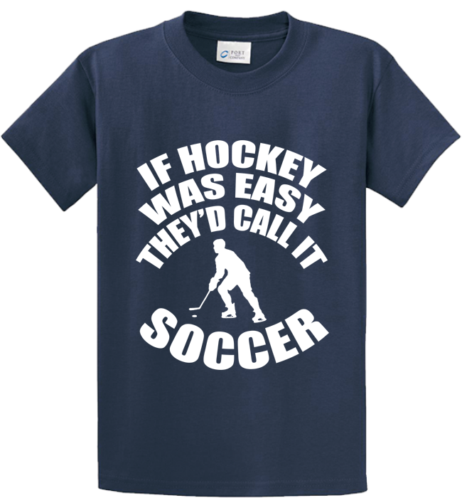 If Hockey Was  Easy, It Would Be Soccer - Zapbest2  - 3