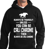 Be Yourself Or Cali Chrome - Zapbest2  - 5
