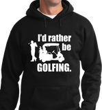 I'd Rather Be Golfing - Zapbest2  - 5
