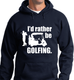 I'd Rather Be Golfing - Zapbest2  - 7