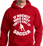 If Hockey Was  Easy, It Would Be Soccer - Zapbest2  - 6