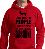 The More People I Meet, More I Love Dachshund - Zapbest2  - 7