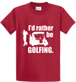 I'd Rather Be Golfing - Zapbest2  - 2