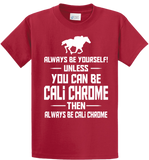 Be Yourself Or Cali Chrome - Zapbest2  - 2