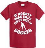 If Hockey Was  Easy, It Would Be Soccer - Zapbest2  - 2