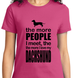 The More People I Meet, More I Love Dachshund - Zapbest2  - 12