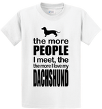 The More People I Meet, More I Love Dachshund - Zapbest2  - 1