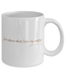 Motivational mugs for women , I'm nicer when I like my outfit - White Coffee Mug Tea Cup 11 oz Gift