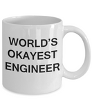 World's Okayest Engineer - Porcelain White Funny Coffee Mug & Coffee Cup Gifts 11 OZ - Funny Inspirational and sarcasm, Gifts Ideas