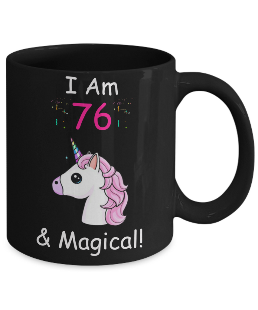 Unicorn Birthday gift 76th Birthday Gift for Women - I Am 76 & Magical Unicorn Mug - Funny Black Porcelain Coffee 11 oz - Born In 1944