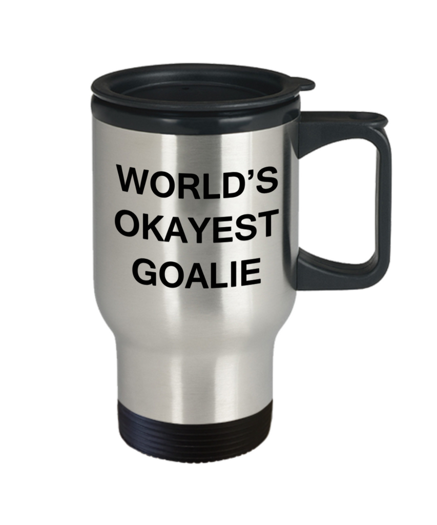 World's Okayest Goalie - Coffee Travel Mug,Premium 14 oz Funny Mugs Travel coffee cup Gifts Ideas