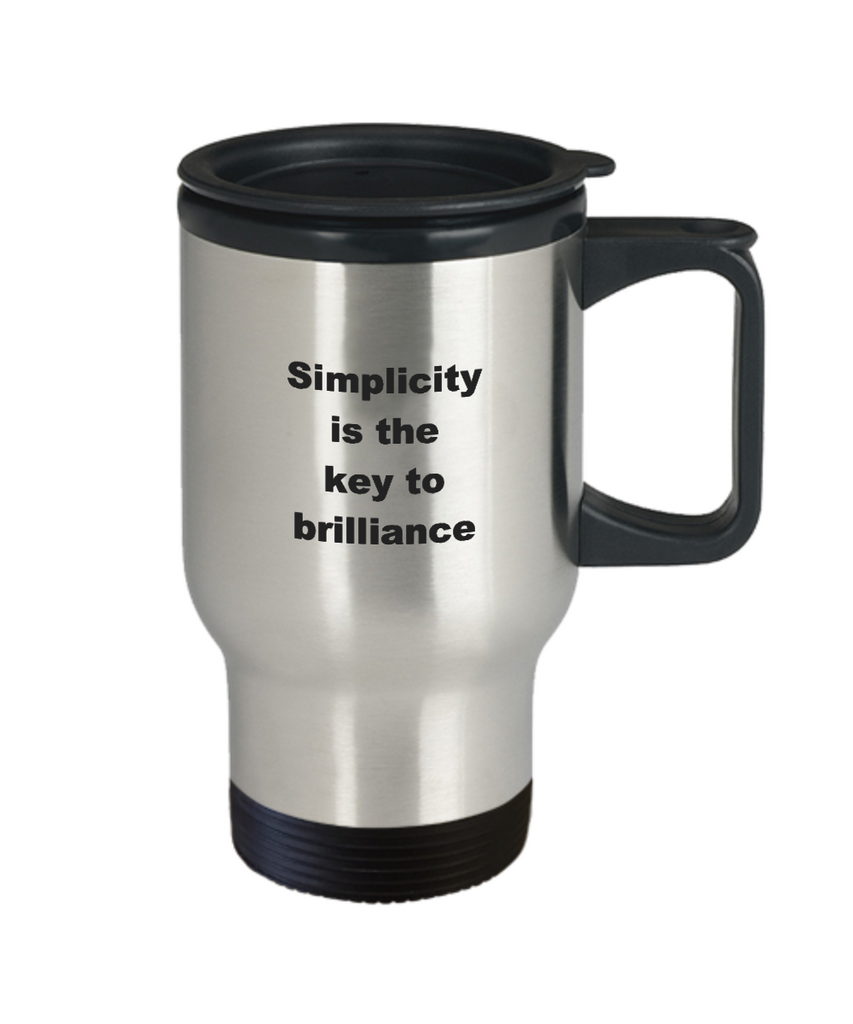 Inspirational Quote Mug,Simplicity is the key to brilliance-Travel Coffee Mug 14 oz