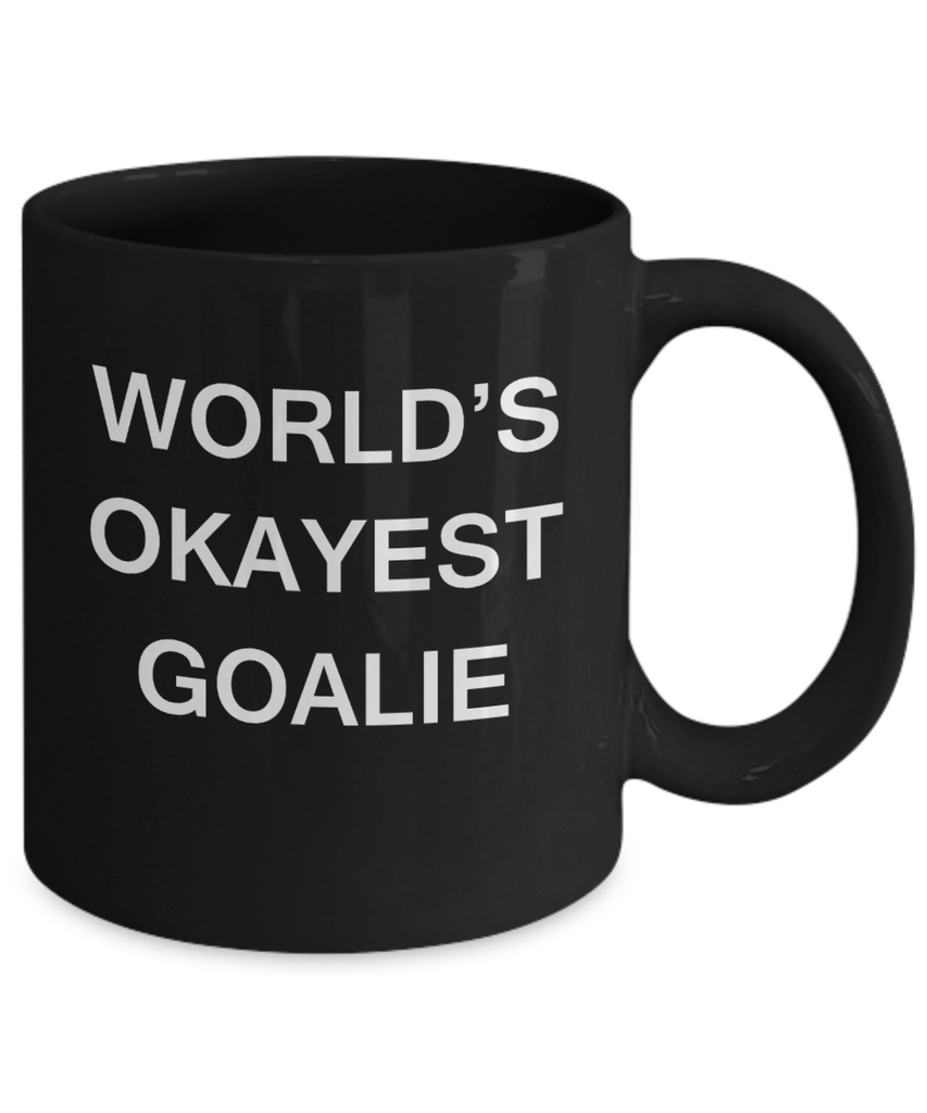 World's Okayest Goalie - Black Porcelain Coffee Cup,Premium 11 oz Funny Mugs Black coffee cup Gifts Ideas