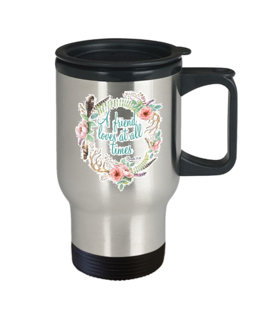Bible verse mugs for women , A friend loves at all times - Stainless Steel Travel Insulated Tumblers Mug 14 oz - Great Gift
