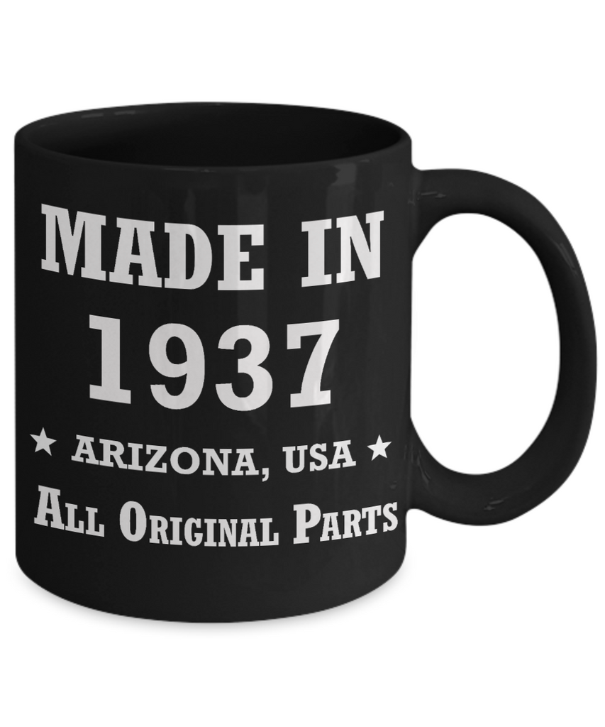 82nd birthday gifts - Made in 1937 All Original Parts Arizona - Best 82nd Birthday Gifts for family Ceramic Cup Black, Funny Mugs Gift Ideas 11 Oz