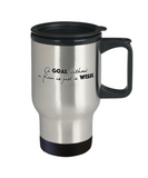 Positive mugs for women , Goal without a plan is just a wish - Stainless Steel Travel Mug 14 oz Gift