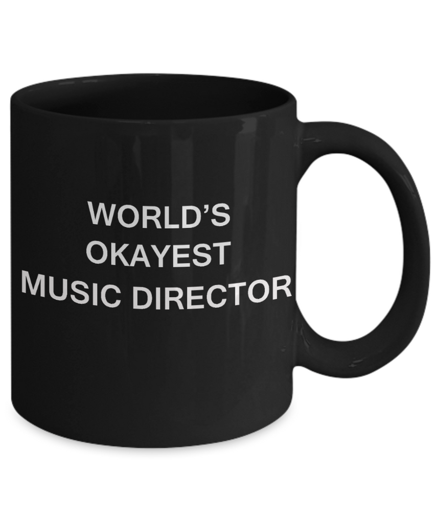 Music Director Gifts - World's Okayest Music Directors - Birthday Gifts Ceramic Cup Black, Funny Mugs Gift Ideas 11 Oz