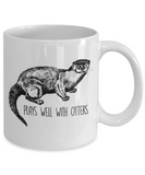 Gift gor animals lovers , Plays well with otters - White Coffee Mug Porcelain Tea Cup 11 oz - Great Gift