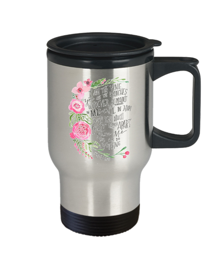 Religious coffee mugs , I am the vine you are the branches - Stainless Steel Travel Mug 14 oz Gift