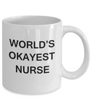 World's Okayest Nurse - White Porcelain Coffee Cup,Premium 11 oz Funny Mugs White coffee cup Gifts Ideas