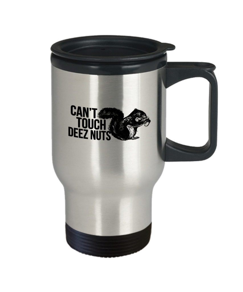 Gift gor cat lovers , Can't touch deez nuts - Stainless Steel Travel Insulated Tumblers Mug 14 oz - Great Gift