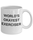 World's Okayest Exerciser - White Porcelain Coffee Cup,Premium 11 oz Funny Mugs White coffee cup Gifts Ideas