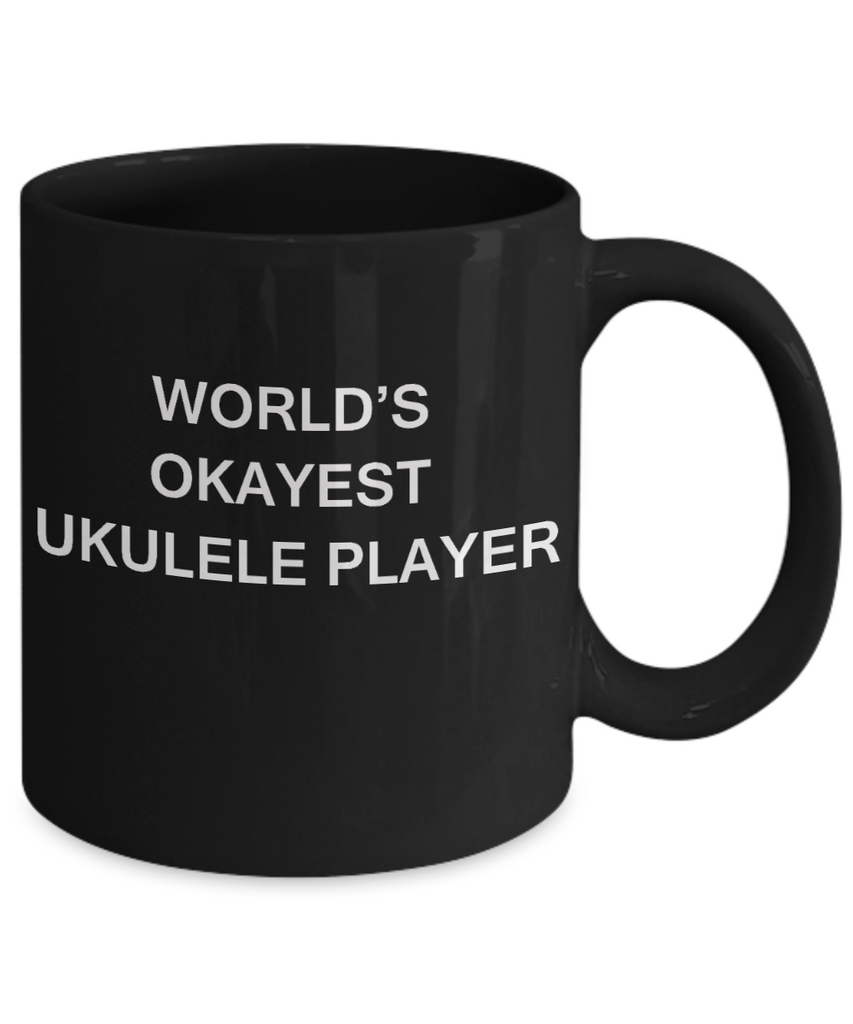World's Okayest Ukulele Player - Black Porcelain Coffee Cup,Premium 11 oz Funny Mugs Black coffee cup Gifts Ideas