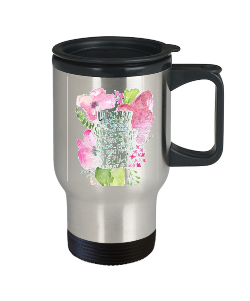 Religious coffee mugs , Rid ourselves of every burden - Stainless Steel Travel Mug 14 oz Gift