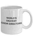 Gifts for Choir Directors - World's Okayest Choir Directors - Birthday Gifts Ceramic Cup White, Funny Mugs Gift Ideas 11 Oz
