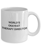 Therapy Director Gifts - World's Okayest Therapy Director - Birthday Gifts Ceramic Cup White, Funny Mugs Gift Ideas 11 Oz