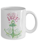 Proverbs Bible quotes , We have hope - White Coffee Mug Tea Cup 11 oz Gift