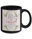 Bible verse mugs for women , Imagine according to his power - Black Coffee Mug Porcelain Tea Cup 11 oz - Great Gift