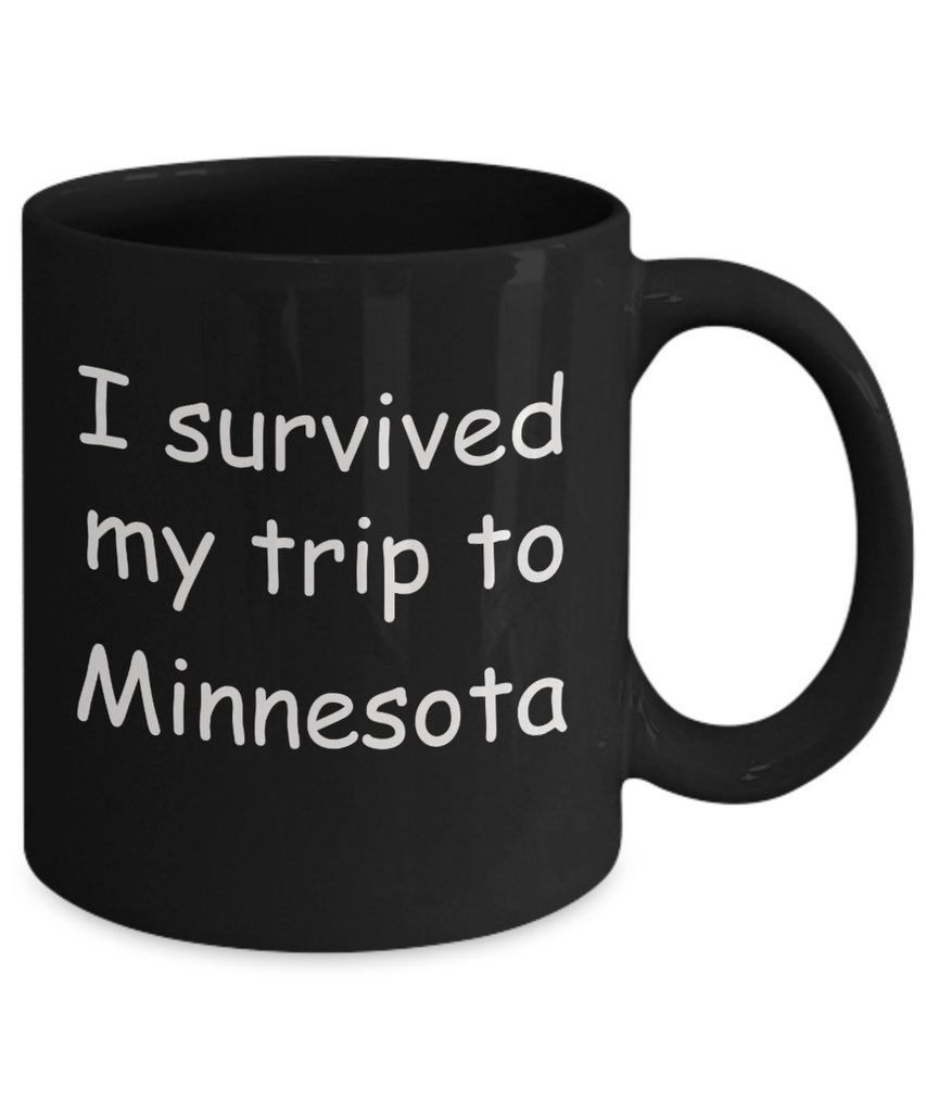 Minnesota mugs souvenirs , I survived my trip to Minnesota - Black Coffee Mug Tea Cup 11 oz Gift