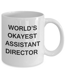 Gifts for Assistant Director - World's Okayest Assistant Director - Birthday Gifts Ceramic Cup White, Funny Mugs Gift Ideas 11 Oz