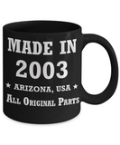 16th birthday gifts for women - Made in 2003 All Original Parts Arizona - Best 16th Birthday Gifts for family Ceramic Cup Black, Funny Mugs Gift Ideas 11 Oz